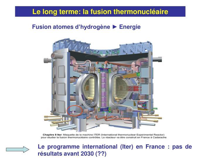 Le long terme: la fusion thermonucléaire