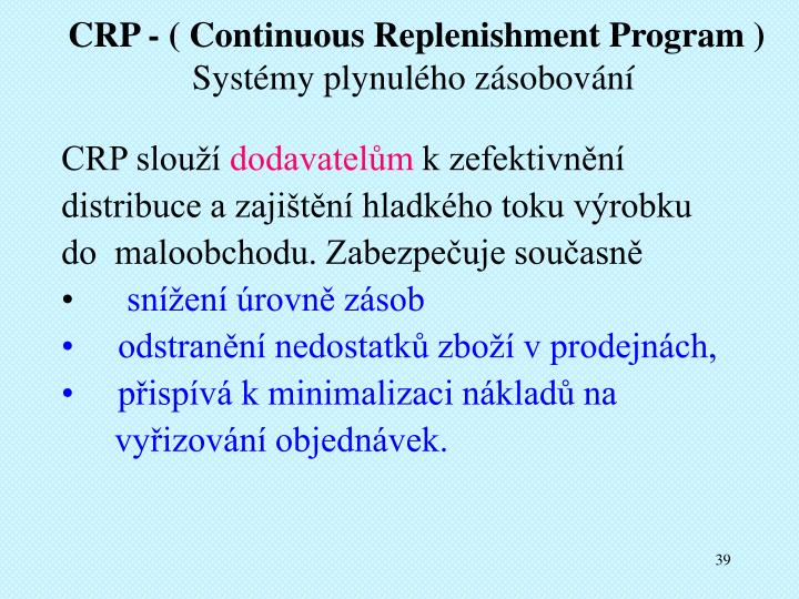 CRP - ( Continuous Replenishment Program )