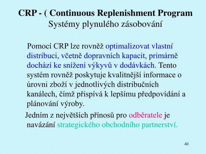 CRP - ( Continuous Replenishment Program