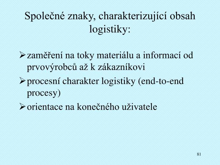 Společné znaky, charakterizující obsah logistiky: