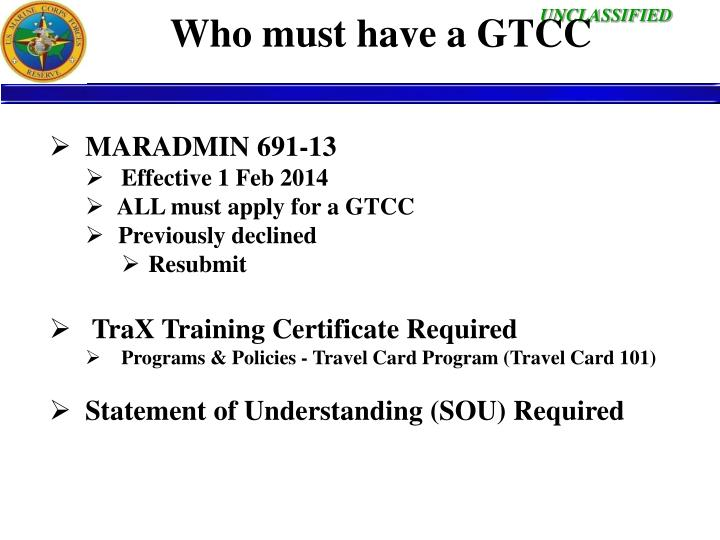 Who must have a GTCC