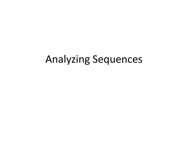Analyzing sequences