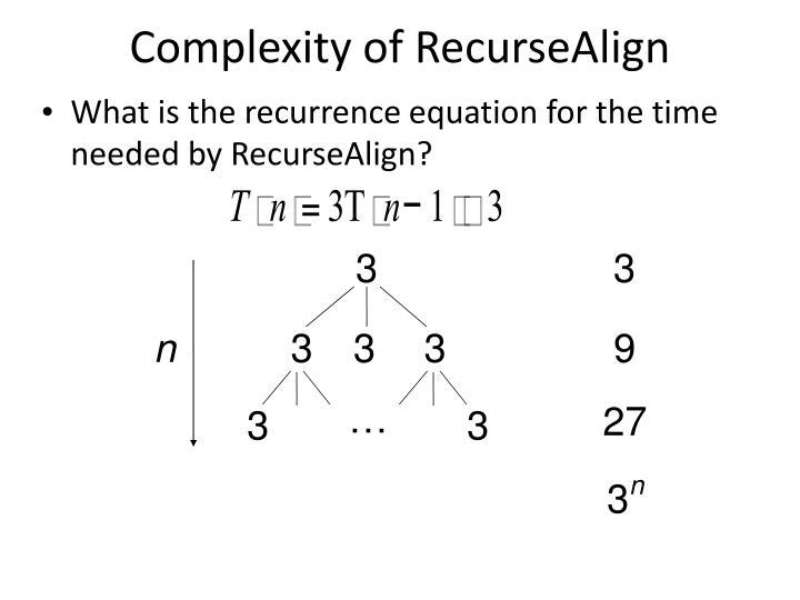 Complexity of RecurseAlign