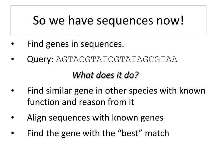 So we have sequences now!