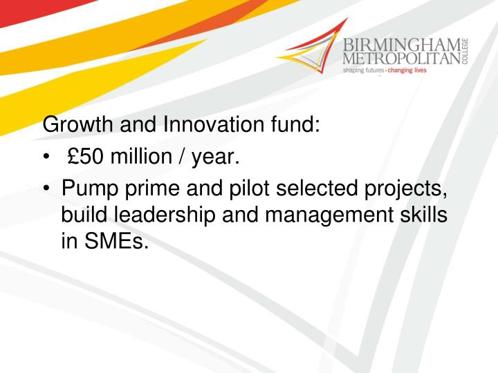 Growth and Innovation fund: