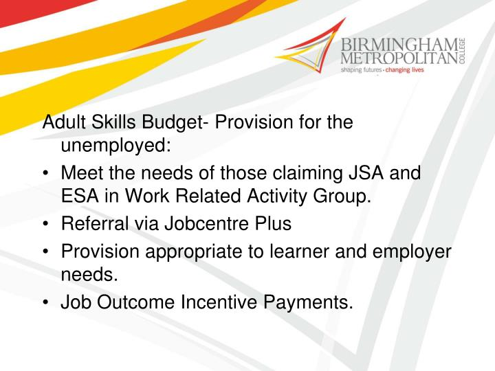 Adult Skills Budget- Provision for the unemployed: