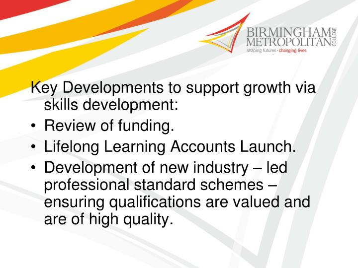 Key Developments to support growth via skills development: