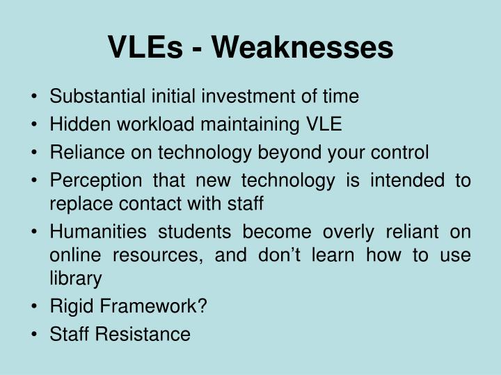 VLEs - Weaknesses