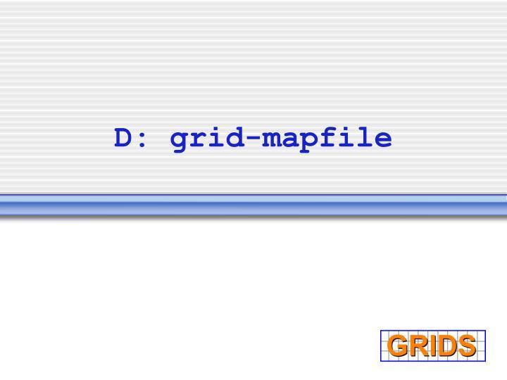 D: grid-mapfile