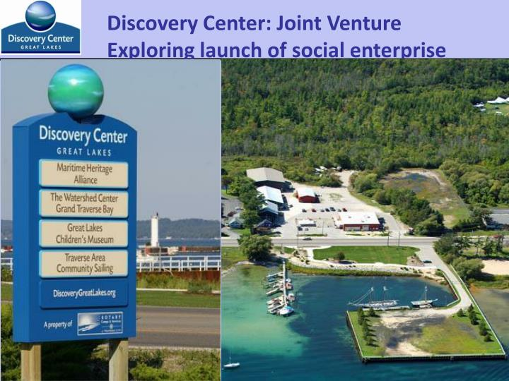 Discovery Center: Joint Venture