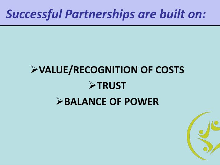 Successful Partnerships are built on: