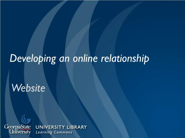 Developing an online relationship