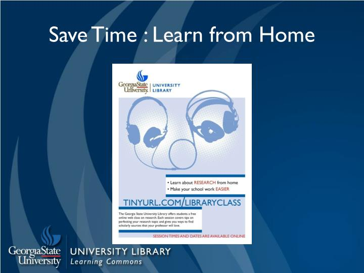 Save Time : Learn from Home