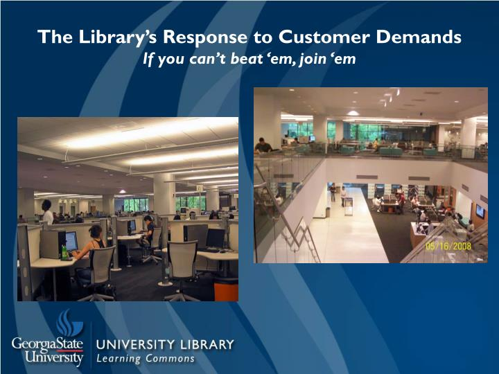 The Library's Response to Customer Demands