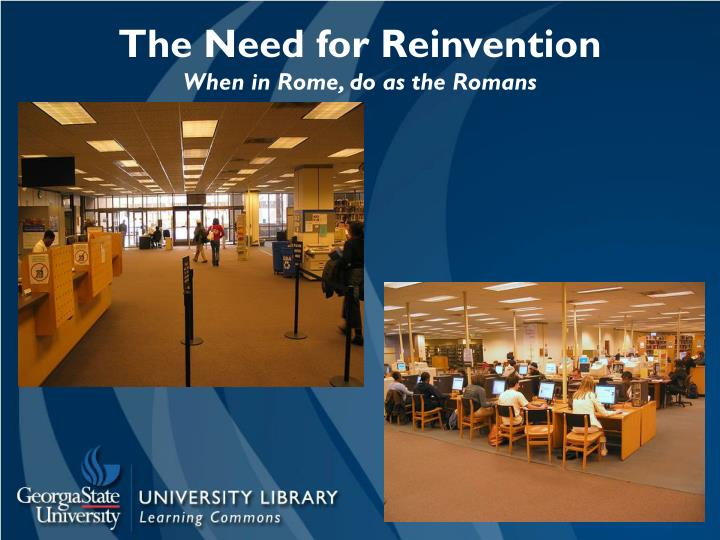 The need for reinvention when in rome do as the romans