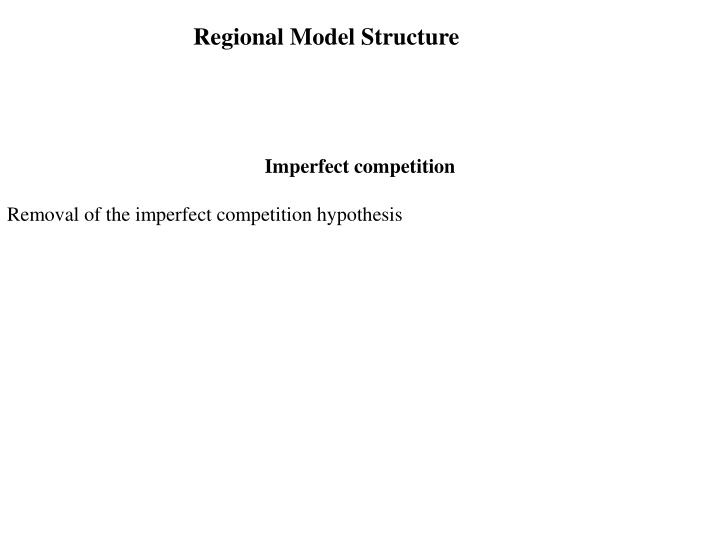 Regional Model Structure