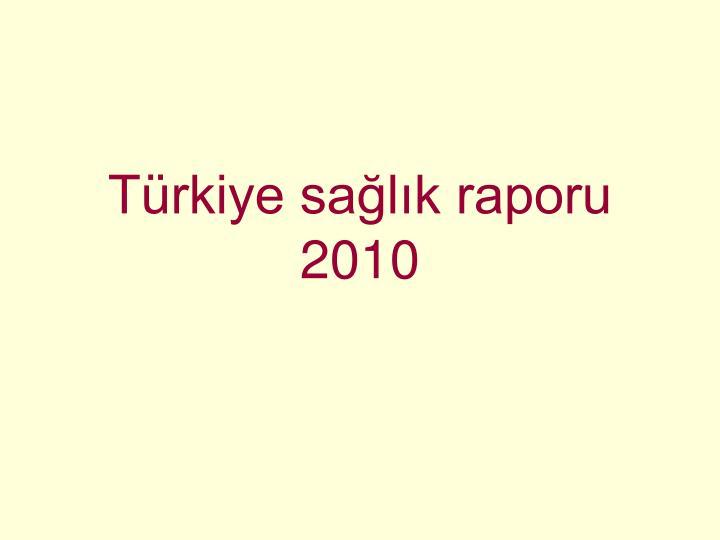 Türkiye sağlık raporu 2010