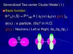 generalized two center cluster model i