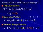 generalized two center cluster model ii