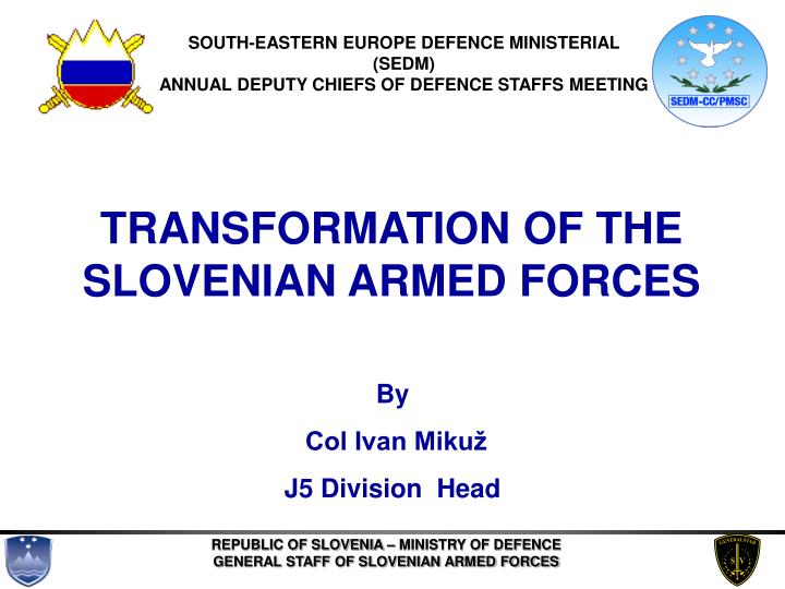 SOUTH-EASTERN EUROPE DEFENCE MINISTERIAL
