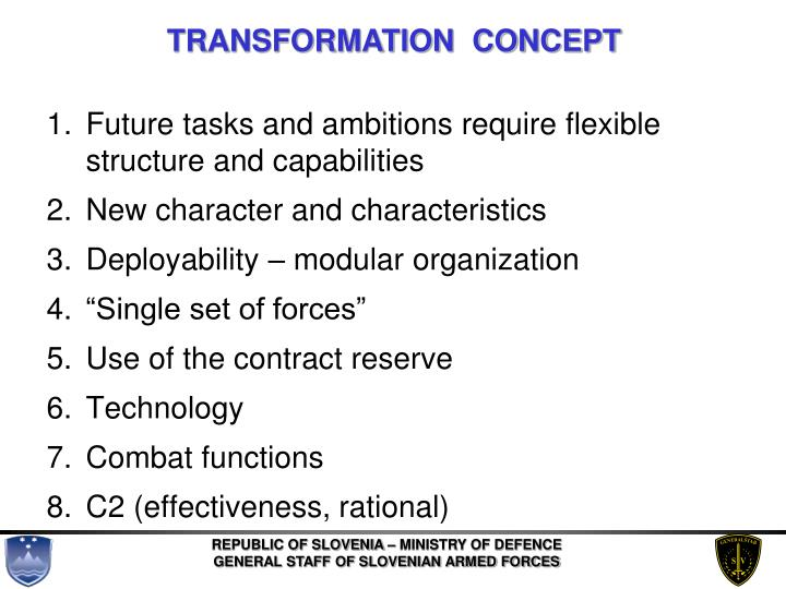 Future tasks and ambitions require flexible structure and capabilities