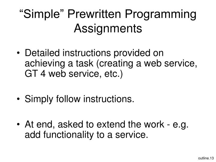 """Simple"" Prewritten Programming Assignments"