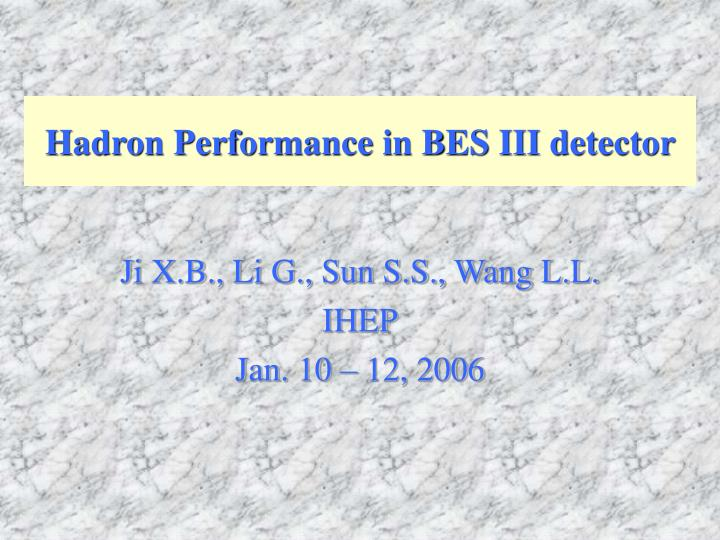 Hadron performance in bes iii detector