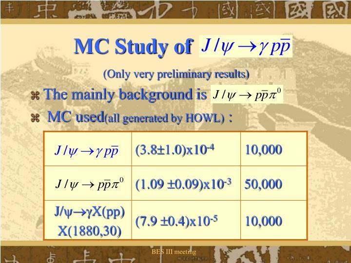MC Study of               .