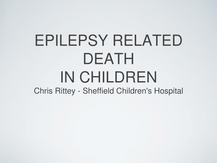 Epilepsy related death in children