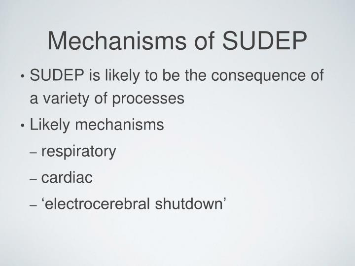 SUDEP is likely to be the consequence of a variety of processes