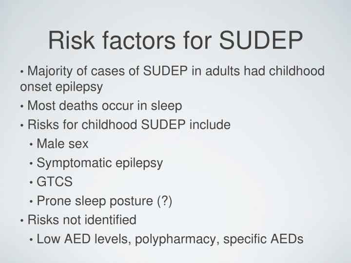 Majority of cases of SUDEP in adults had childhood onset epilepsy