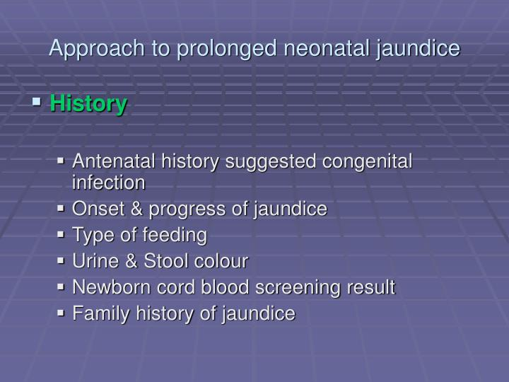 Approach to prolonged neonatal jaundice