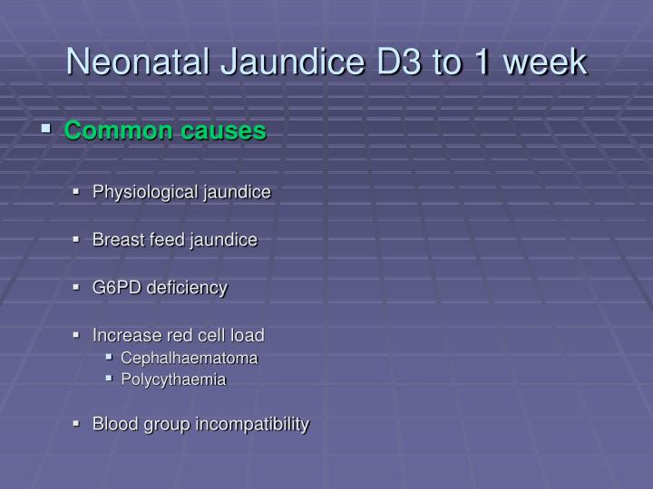 Neonatal Jaundice D3 to 1 week