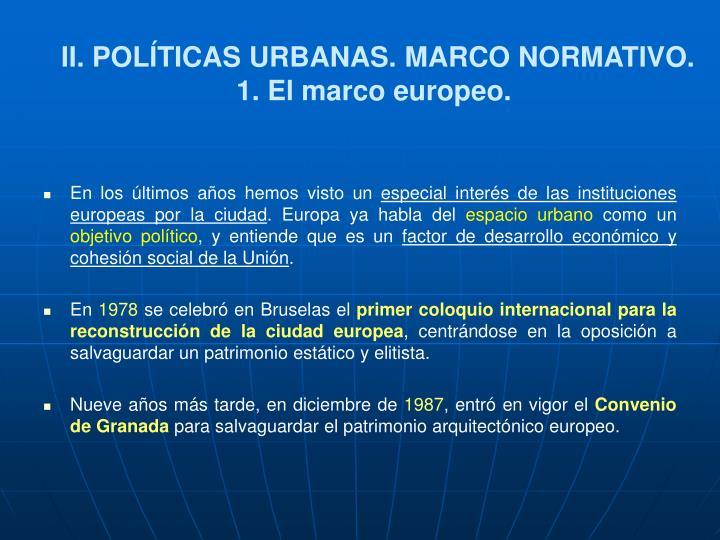 II. POLÍTICAS URBANAS. MARCO NORMATIVO.