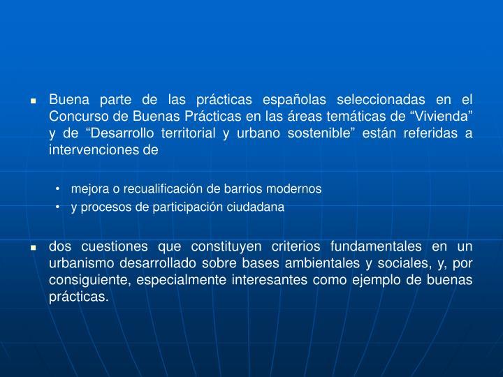 """Buena parte de las prácticas españolas seleccionadas en el Concurso de Buenas Prácticas en las áreas temáticas de """"Vivienda"""" y de """"Desarrollo territorial y urbano sostenible"""" están referidas a intervenciones de"""