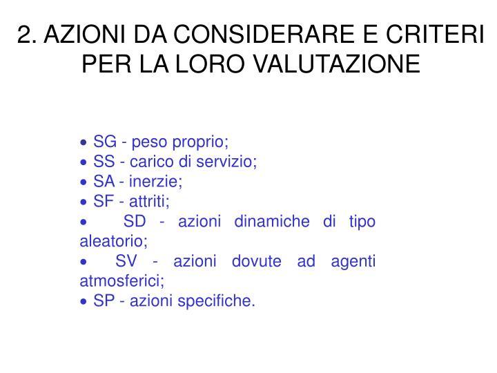 2. AZIONI DA CONSIDERARE E CRITERI PER LA LORO VALUTAZIONE