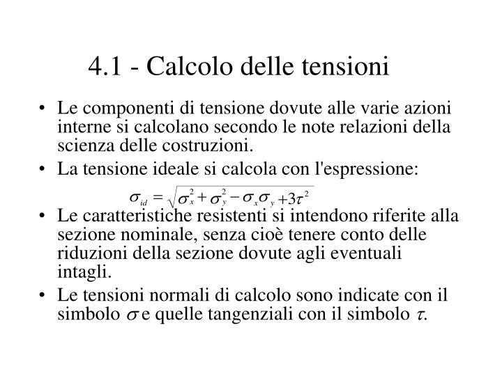 4.1 - Calcolo delle tensioni