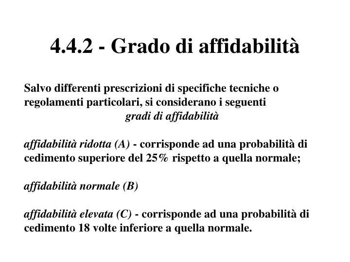 4.4.2 - Grado di affidabilità