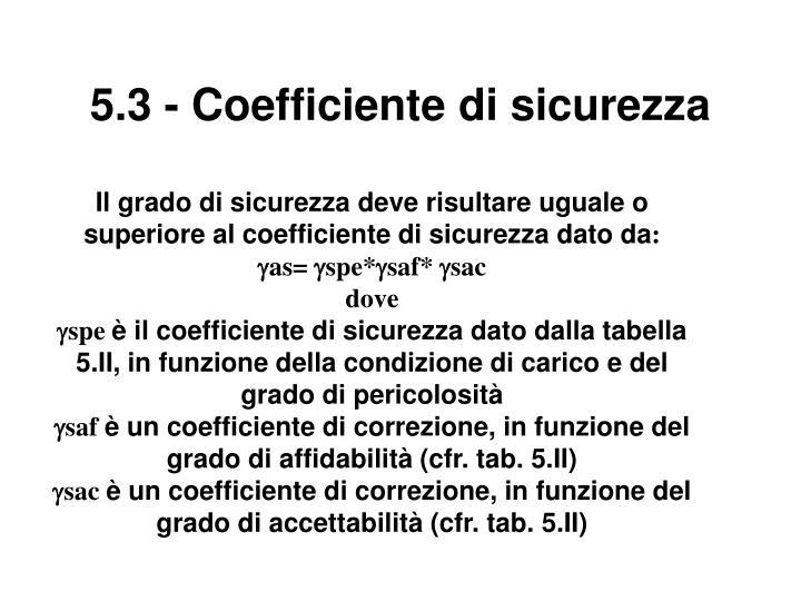 5.3 - Coefficiente di sicurezza