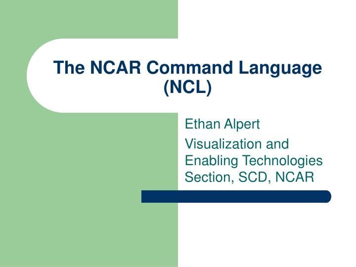 The ncar command language ncl