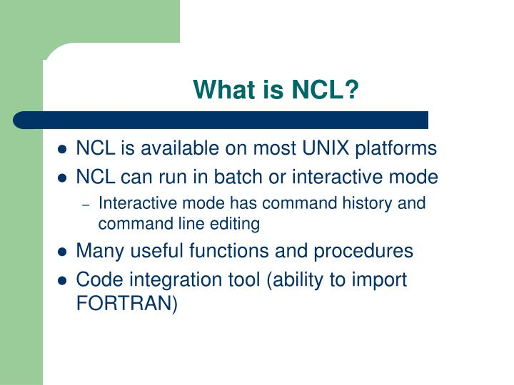 What is NCL?