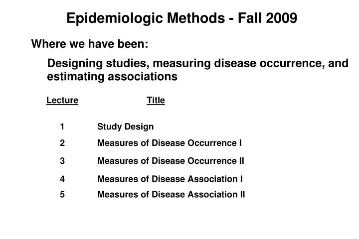 Epidemiologic methods fall 2009