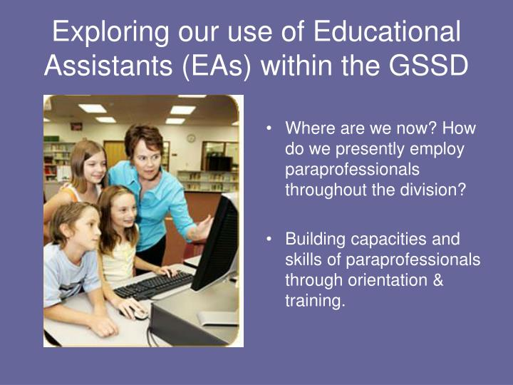 Exploring our use of educational assistants eas within the gssd