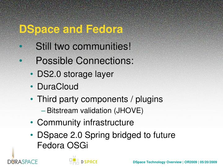 DSpace and Fedora