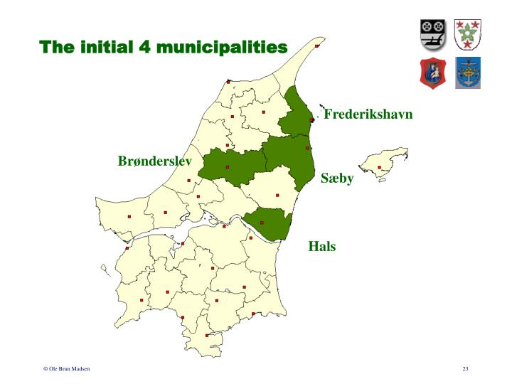 The initial 4 municipalities