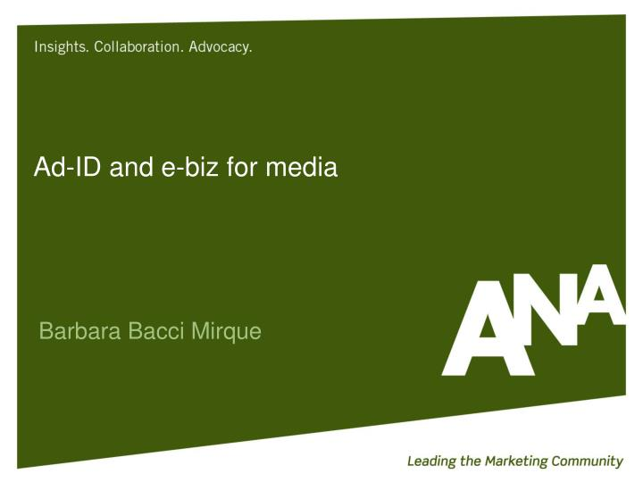 Ad id and e biz for media