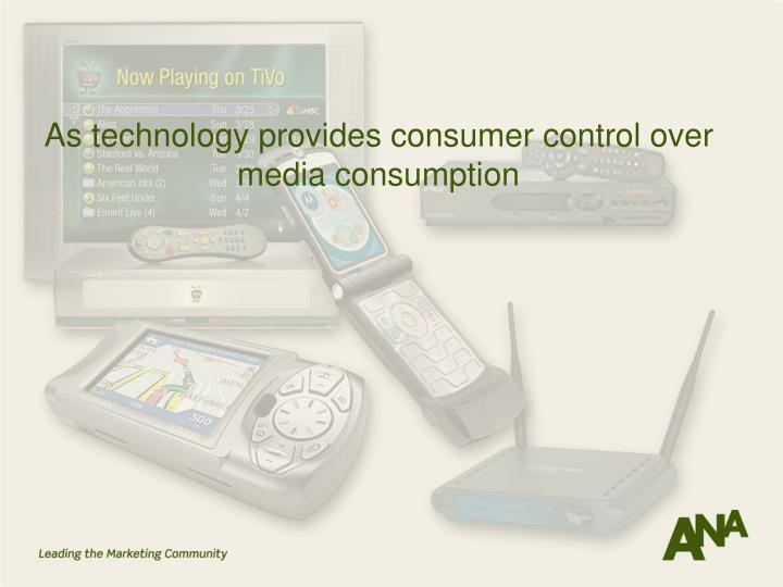 As technology provides consumer control over media consumption