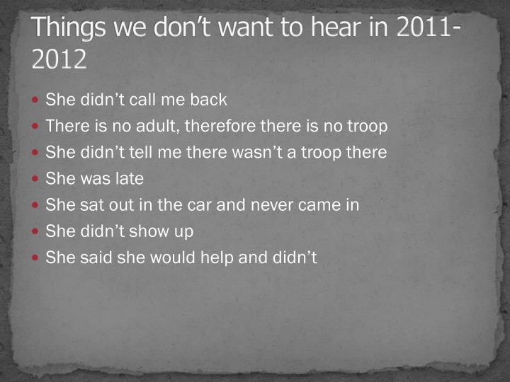 Things we don't want to hear in 2011-2012