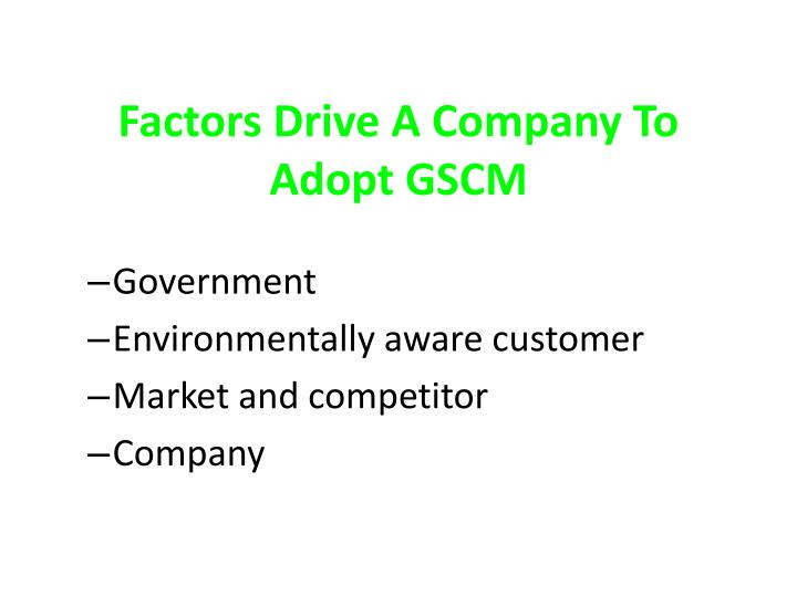 Factors Drive A Company To Adopt GSCM