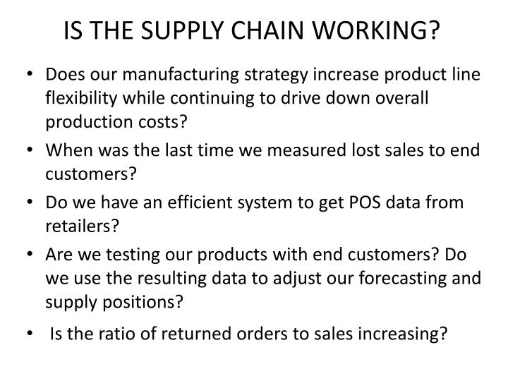 IS THE SUPPLY CHAIN WORKING?